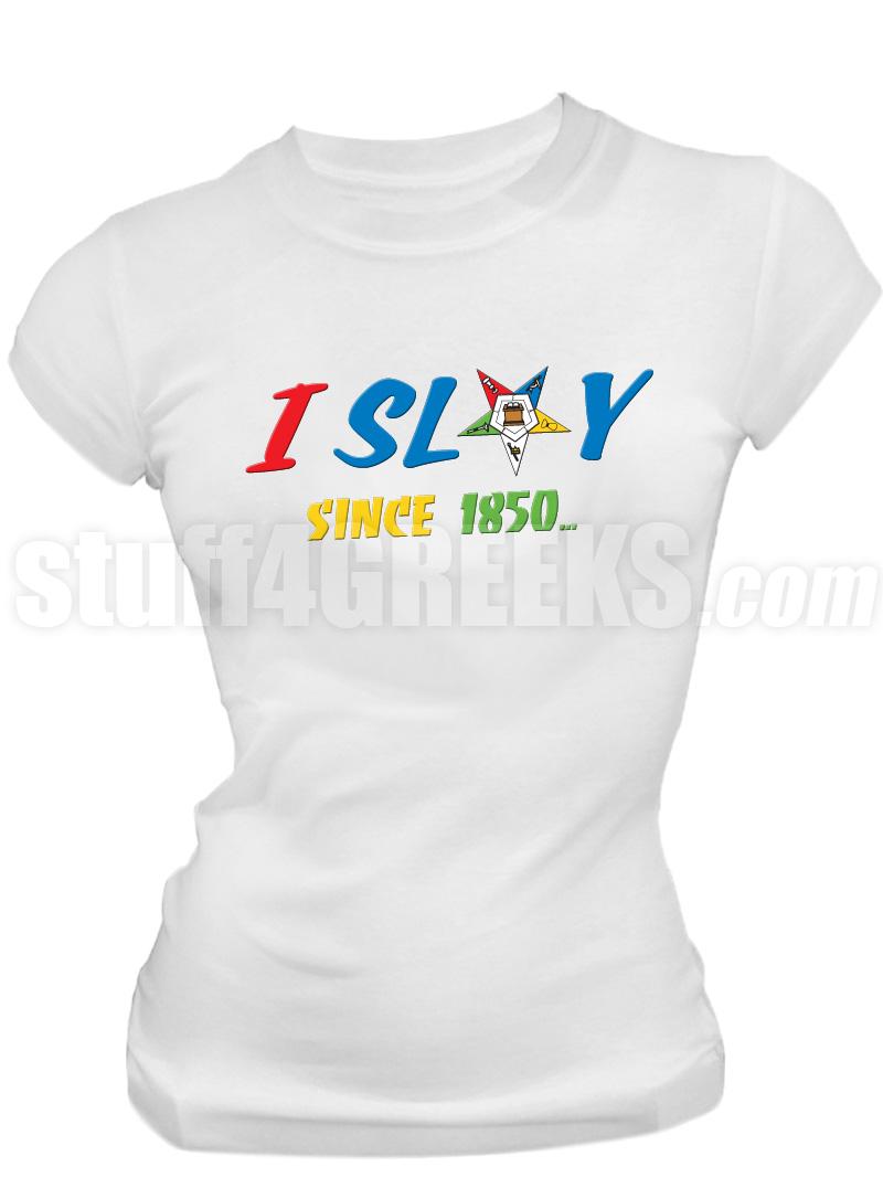 order of the eastern star i slay screen printed t shirt white