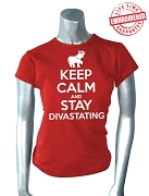 Keep Calm and Stay Divastating T-Shirt, Red - EMBROIDERED with Lifetime Guarantee