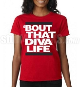 'Bout That Diva Life Screen Printed T-Shirt