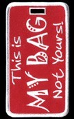 "Red and White ""This Is My Bag Not Yours!""™ Luggage Tag"