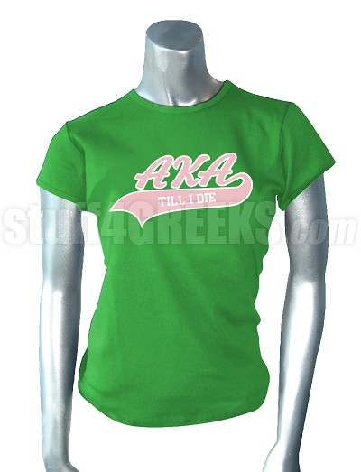 Alpha Kappa Alpha Till I Die Screen Printed T-Shirt, Kelly Green