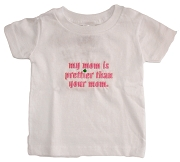 My Mom is Pretty than Your Mom Screen Printed T-Shirt
