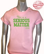 Serious Matter T-Shirt, Pink - EMBROIDERED with Lifetime Guarantee
