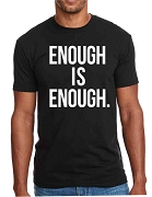 Enough Is Enough Screen Printed T-Shirt