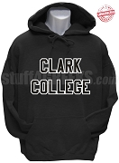 Clark College Pullover Hoodie Sweatshirt, Black - EMBROIDERED with Lifetime Guarantee