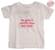My Mom is Pretty than Your Mom T-shirt -EMBROIDERED with Lifetime Guarantee