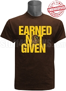 Iota Phi Theta Earned Not Given T-Shirt, Brown - EMBROIDERED with Lifetime Guarantee