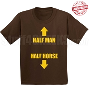 Half Man Half Horse T-Shirt, Brown - EMBROIDERED with Lifetime Guarantee