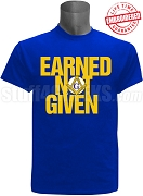 Mason Earned Not Given T-Shirt, Royal Blue - EMBROIDERED with Lifetime Guarantee