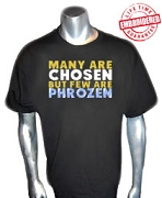 Few Are Phrozen Black T-Shirt - EMBROIDERED with Lifetime Guarantee