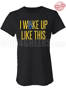 I Woke Up Like This SGR Fitted T-Shirt, Black - EMBROIDERED with Lifetime Guarantee