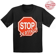 Stop Skating! T-Shirt - EMBROIDERED with Lifetime Guarantee
