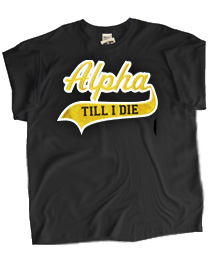 Alpha Till I Die Screen Printed T-Shirt, Black