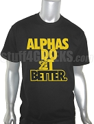Alphas Do It Better Screen Printed T-Shirt