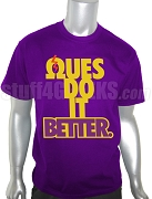 Ques Do It Better Screen Printed T-Shirt, Purple