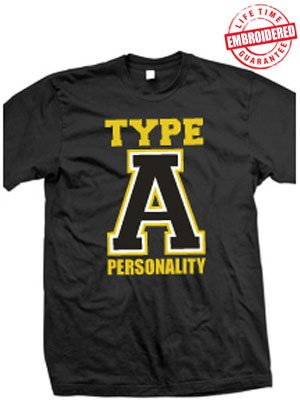 Type A Personality Black T-Shirt - EMBROIDERED with Lifetime Guarantee