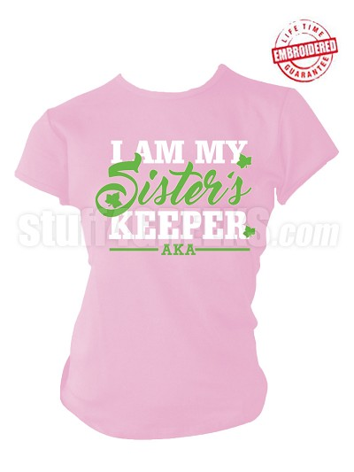 "Alpha Kappa Alpha ""I am My Sister's Keeper"" T-Shirt, Pink - EMBROIDERED with Lifetime Guarantee"