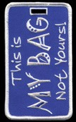 "Blue and White ""This Is My Bag Not Yours!""â""¢ Luggage Tag"