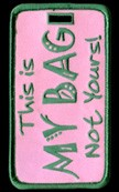 "Pink and Kelly Green ""This Is My Bag Not Yours!""â""¢ Luggage Tag"