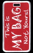 "Red and White ""This Is My Bag Not Yours!""â""¢ Luggage Tag"