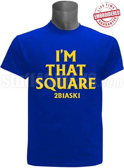 "Mason ""I'm That Square"" T-Shirt, Royal Blue - EMBROIDERED with Lifetime Guarantee"