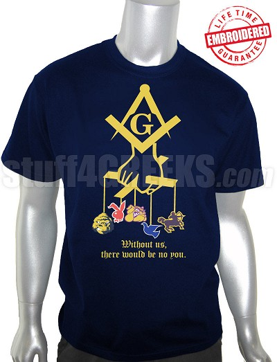 Mason Father of All T-Shirt - Without us there would be no you - Navy Blue/Old Gold - EMBROIDERED with Lifetime Guarantee