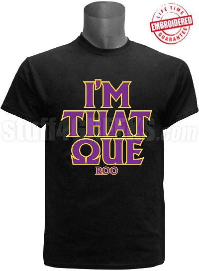 "Omega Psi Phi ""I'm That"" T-Shirt, Black - EMBROIDERED with Lifetime Guarantee"