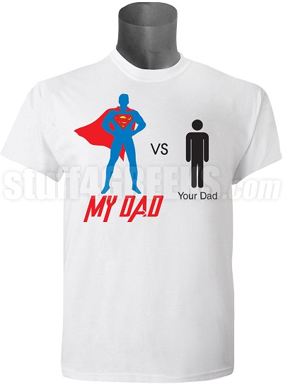 "Adult  Screen Printed Custom""My Dad vs Your Dad"" T-Shirt"